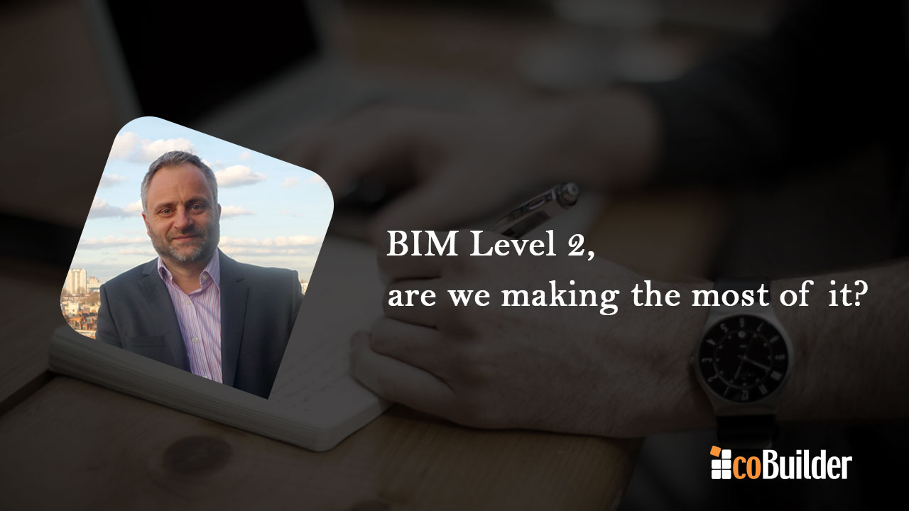 Excited about BIM Level 2? No. Why not?